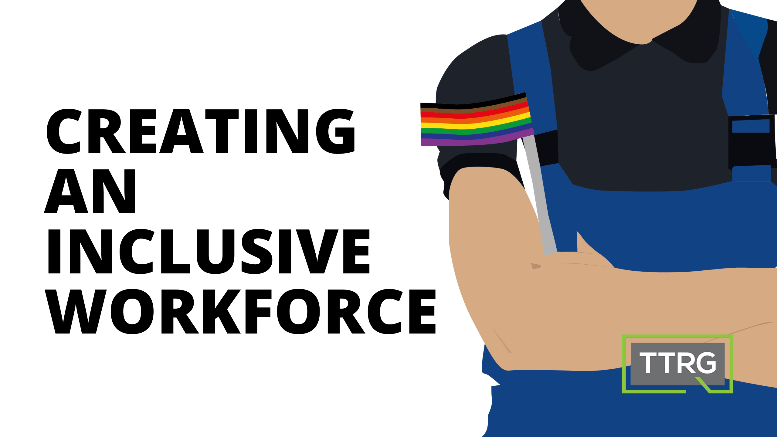 Creating an inclusive workforce